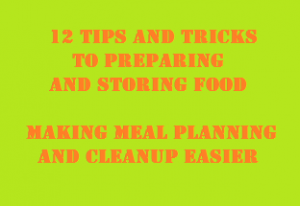 12 Tips and Tricks to Preparing Food: Making Meal Planning and Cleanup Easier