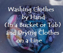 Washing Clothes by Hand (In a Bucket or Tub) and Drying Clothes on a Line