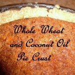 Whole Wheat and Coconut Oil Pie Crust