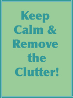 Keep Calm and Remove the Clutter